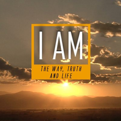I AM U2013 The Way, The Truth, And The Life