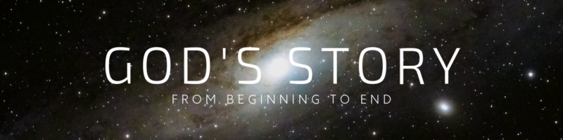 God's Story: From Beginning to End